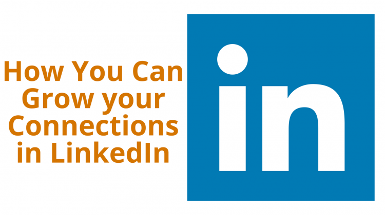 How You Can Grow your Connections in LinkedIn
