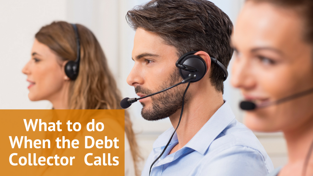 What to do When the Debt Collector Calls