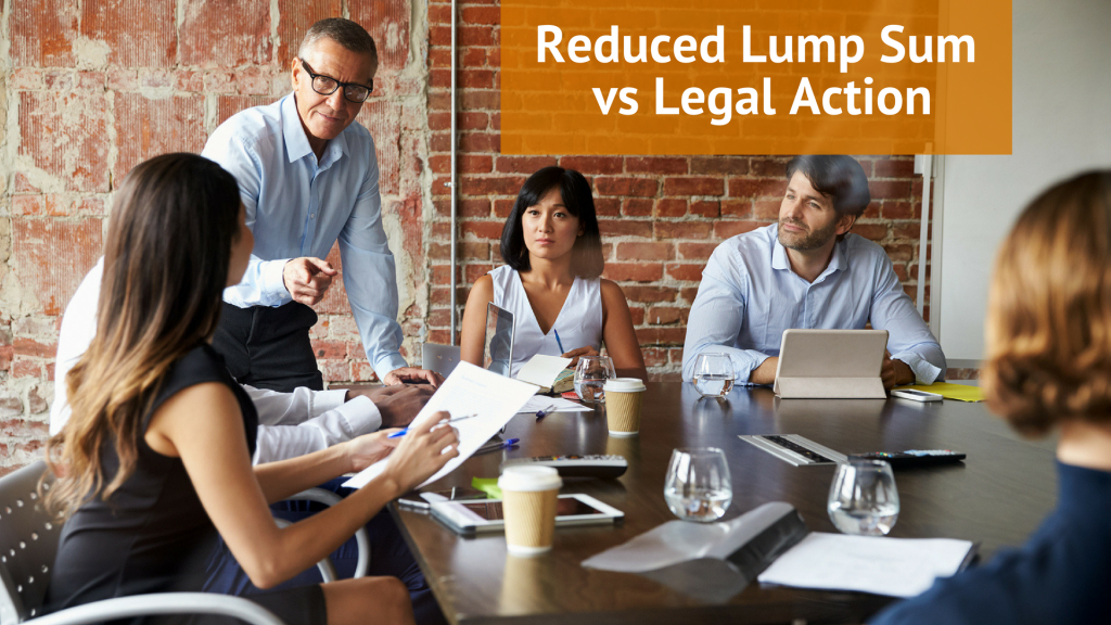 Reduced Lump Sum vs Legal Action