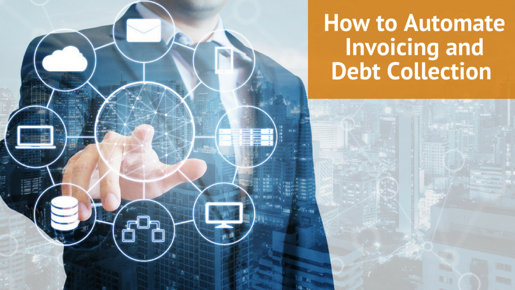 How to Automate Invoicing and Debt Collection