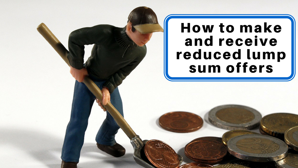 How to Make and Receive Reduced Lump Sum Offers