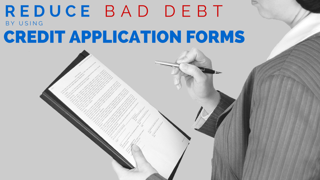 Reduce Bad Debt by Using Credit Application Forms