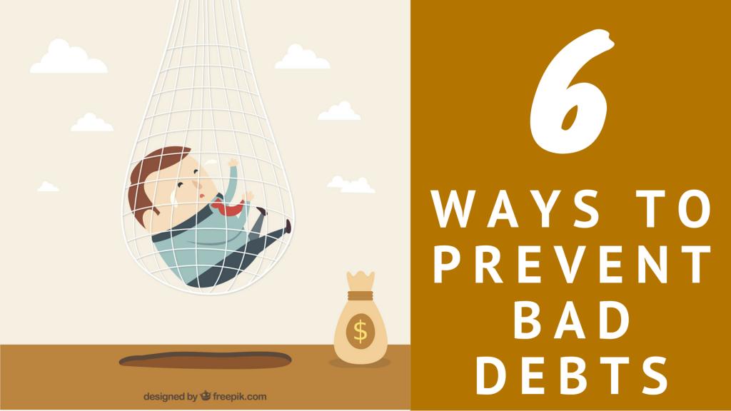 6 Ways to Prevent Bad Debts