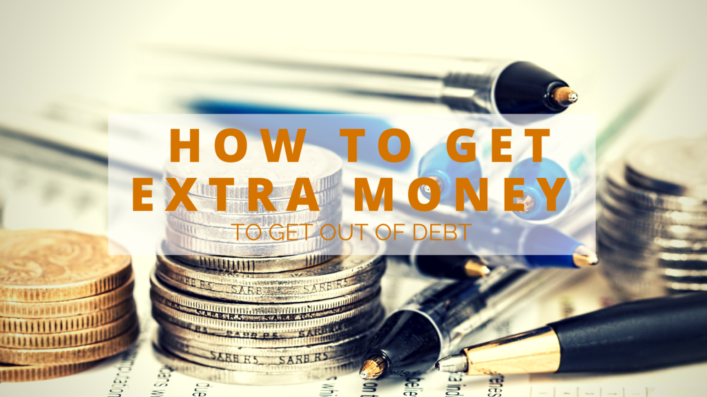 How to Get Extra Money to Get Out of Debt