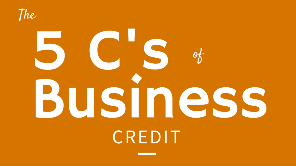 The 5 C's of Business Credit