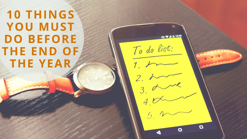 10 Things You Must Do Before the End of the Year