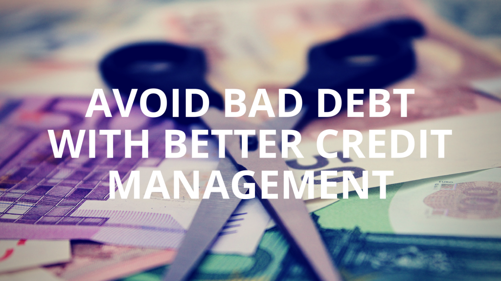 Avoid Bad Debt with Better Credit Management