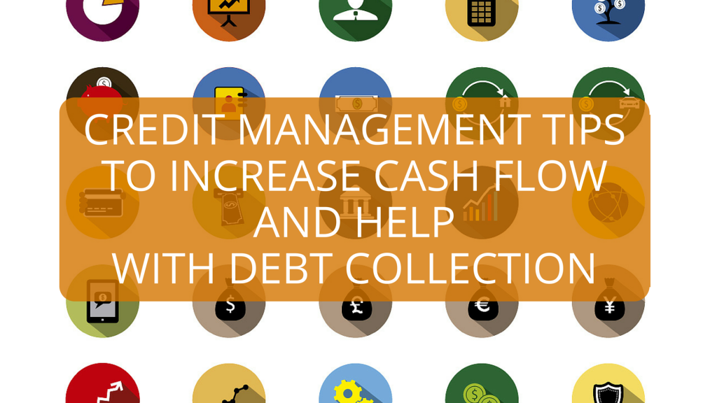 Credit Management Tips to Increase Cash Flow and Help with Debt Collection