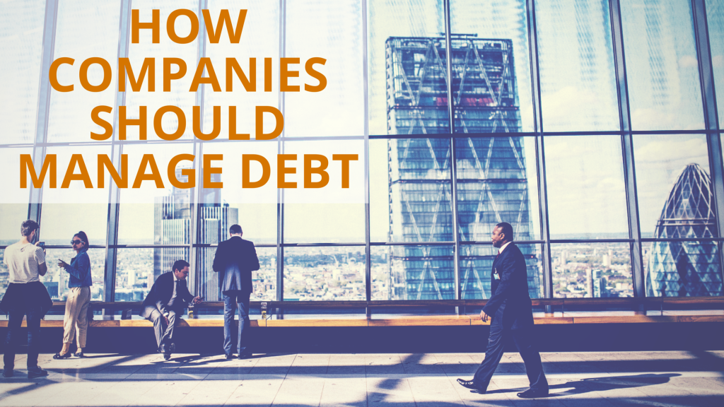 How Companies Should Manage Debt