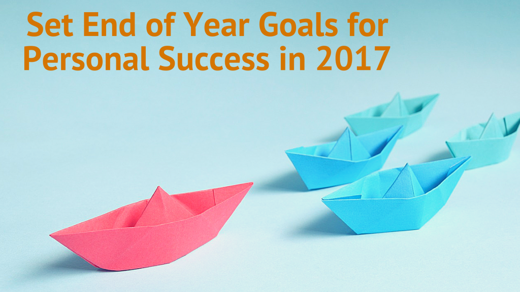 Set End of Year Goals for Personal Success in 2017
