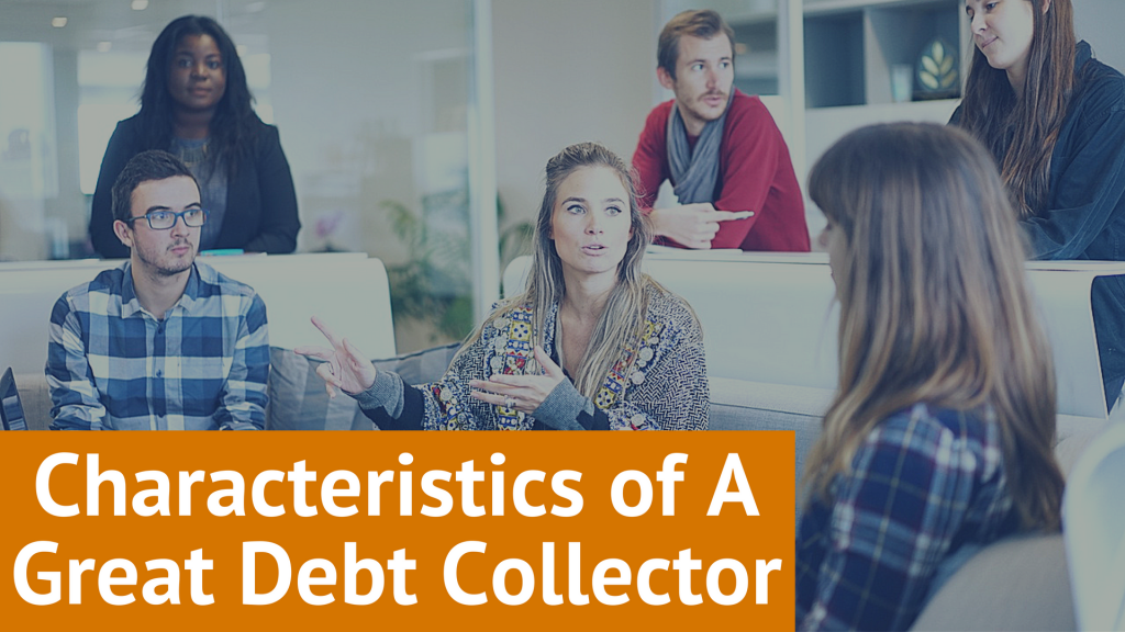 Characteristics of A Great Debt Collector