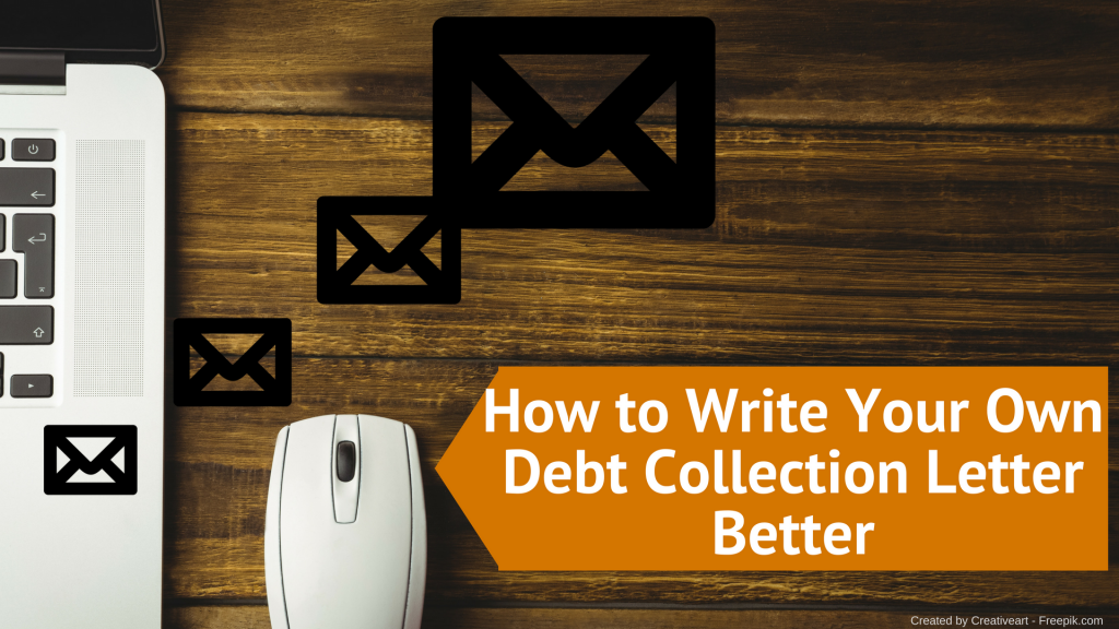 How to Write Your Own Debt Collection Letter Better