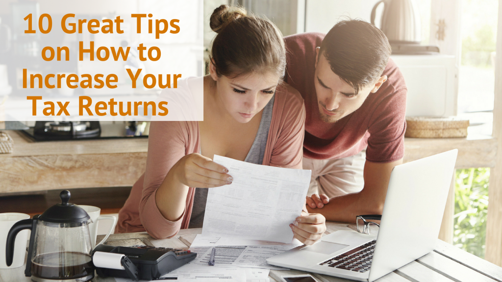 10 Great Tips on How to Increase Your Tax Return