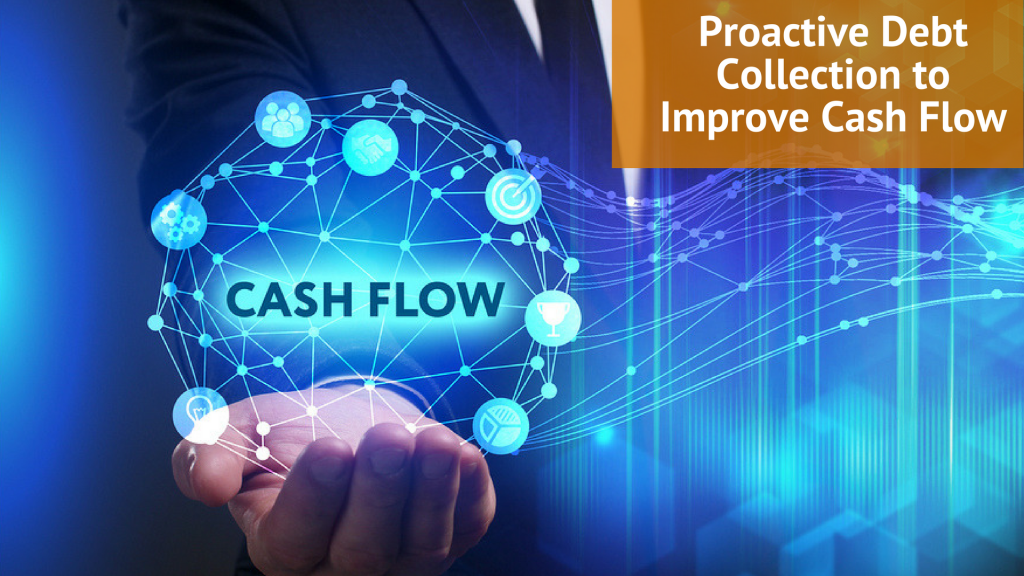 Proactive Debt  Collection to Improve Cash Flow