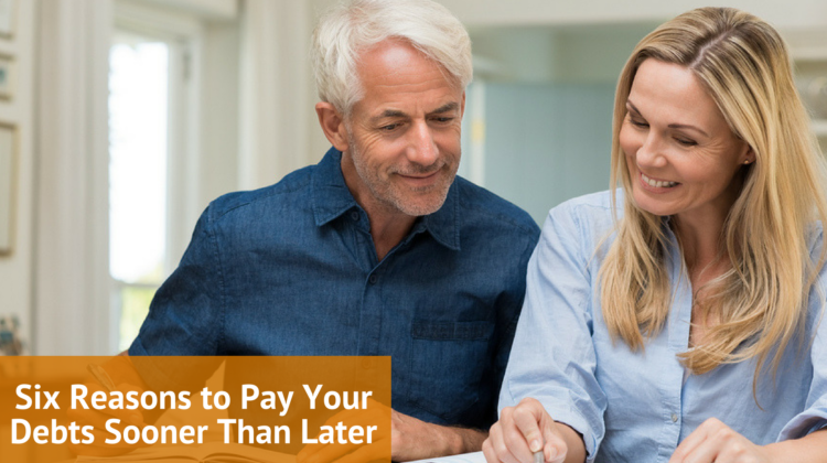 Six Reasons to Pay Your Debts Sooner Rather Than Later