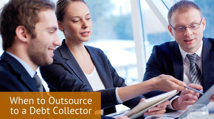 When to Outsource to a Debt Collector