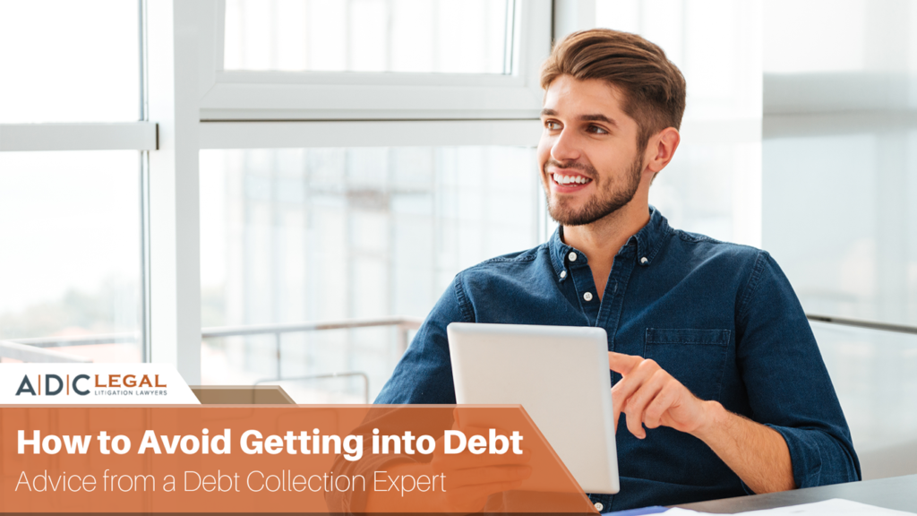 How to Avoid Getting into Debt – Secrets of a Debt Collection Expert