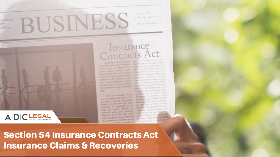 Section 54 of the Insurance Contracts Act – Insurance Claims & Recoveries