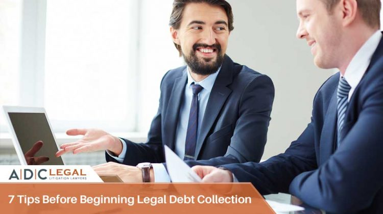 7 Tips Before Beginning Legal Debt Collection 2