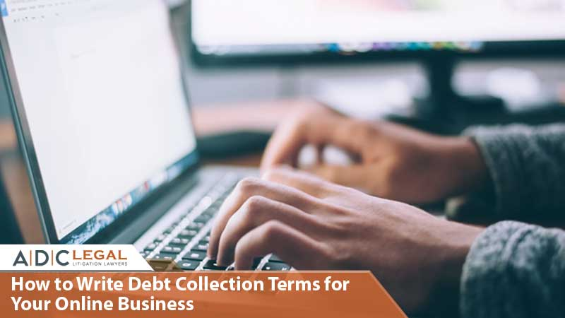 How to Write Debt Collection Terms for Your Online Business