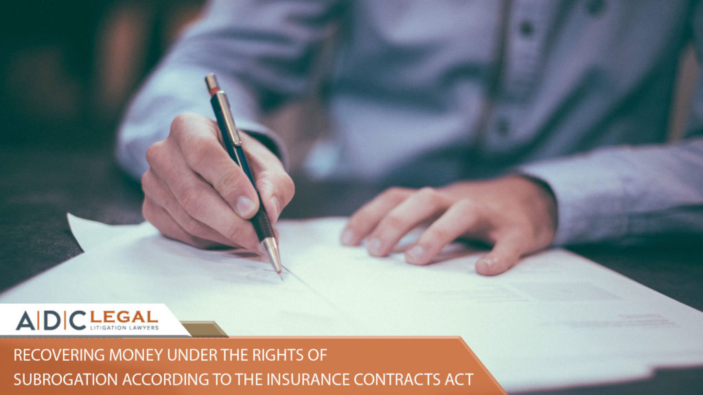 RECOVERING MONEY UNDER THE RIGHTS OF SUBROGATION ACCORDING TO THE INSURANCE CONTRACTS ACT
